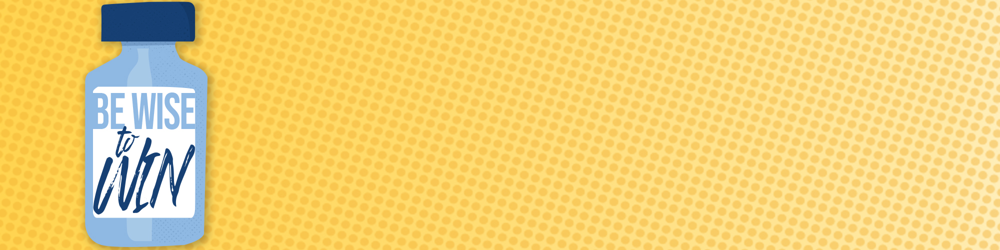 Be WISE to Win blue vaccine vile on yellow background
