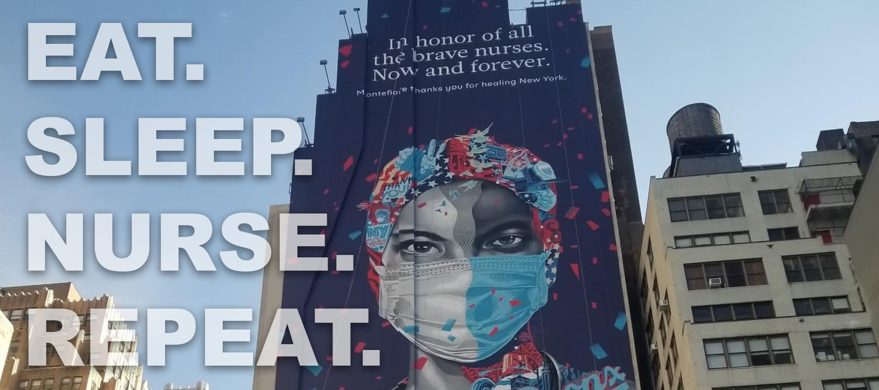 Eat. Sleep. Nurse. Repeat. A mural of a nurse in New York City