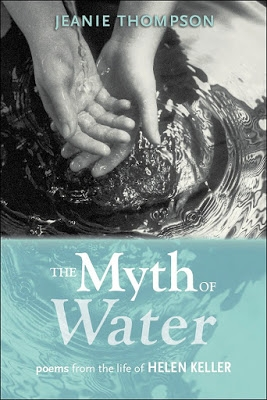 """The Myth of Water: Poems from the Life of Helen Keller"