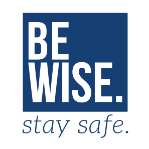 Be WISE. Stay Safe.